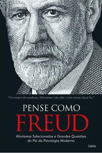 Pense Como Freud