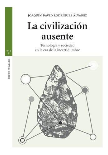 Civilizacion Ausente, La-rodriguez Alvarez, Joaquin Dav