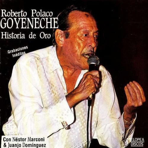 Roberto Goyeneche - Historia De Oro - Cd