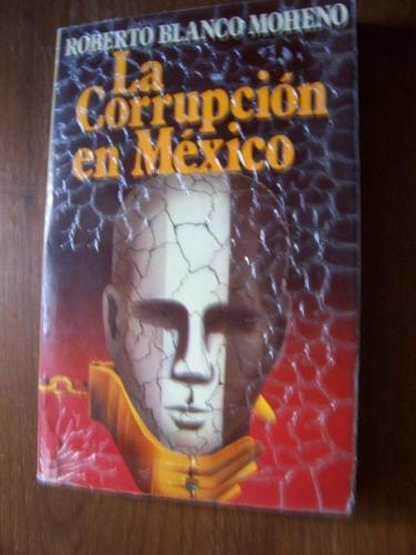La Corrupción En México-380 Pág-aut-r.blanco Moheno-bruguera