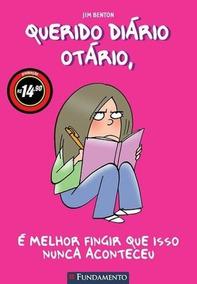 Livro - Querido Diário Otário - É Melhor Fingir Que Isso...