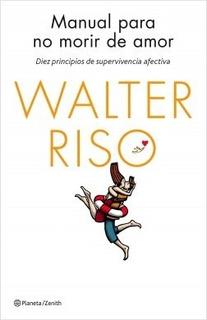 Libro - Manual Para No Morir De Amor De Walter Riso Pdf