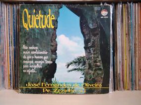 Lp Pe.zezinho Scj-quietude-josé Fernandes Oliveira-c/encarte