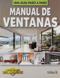 Manual De Ventanas Cómo Hacer Bien Y Fácilmente Guía Trillas
