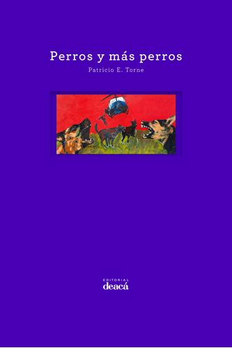Perros Y Más Perros - Patricio Torne