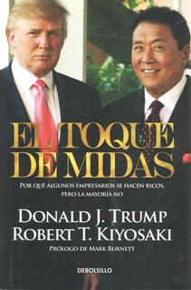 El Toque De Midas - Donald. J. Trump / Kiyosaki Robert T.