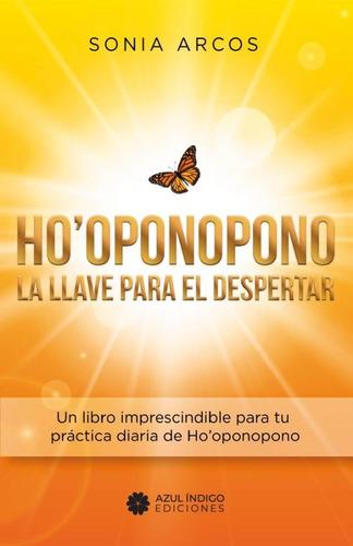 Imagen 1 de 1 de Hooponopono - La Llave Para El Despertar, De Sonia Arcos