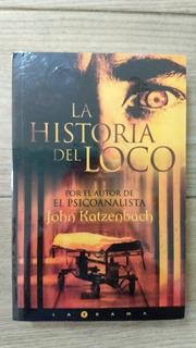 La Historia Del Loco - John Katzambach - Libro Físico
