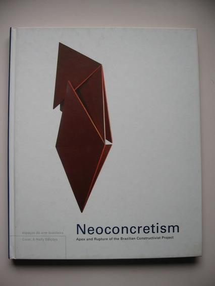 Neoconcretism - Ronaldo Brito - Cosac & Naify - Em Inglês
