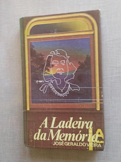 A Ladeira Da Memória - José Geraldo Vieira