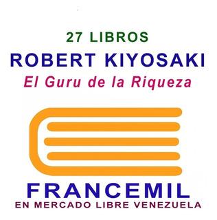 Robert Kiyosaki 27 Libros De Mercadeo, Venta, Dinero & Exito