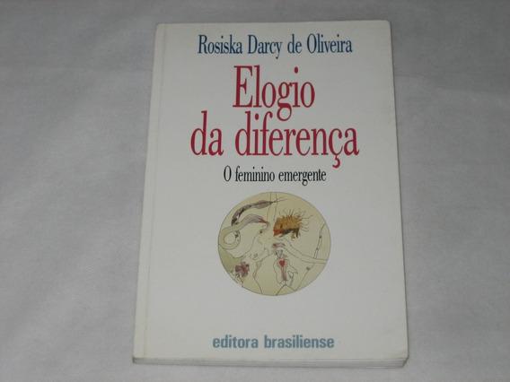 Elogio Da Diferença - Rosiska Darcy De Oliveira - 1993
