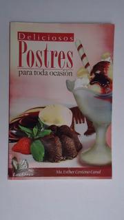 Deliciosos Postres Para Toda Ocasión, Ma. Esther Centeno
