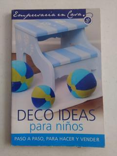 Libro Deco Ideas Para Niños Empresaria En Casa