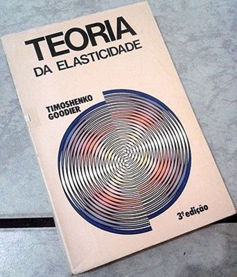 Teoria Da Elasticidade - S. P. Timoshenko / J. N. Goodier