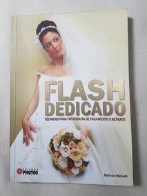 Livro Flash Dedicado : Técnicas Para Fotografia E Retrato