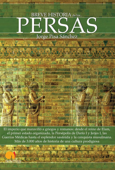 Breve Historia De Los Persas, De Jorge Pisa Sánchez