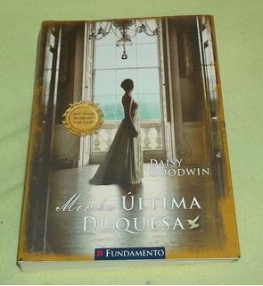 Minha Última Duquesa - Dais Goodwin - Best Seller.