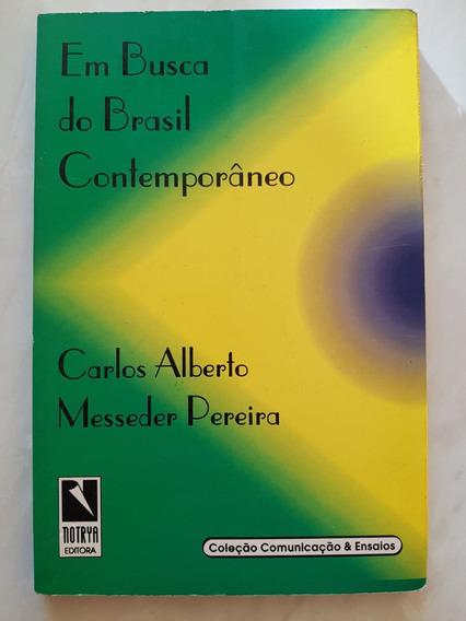 Em Busca Do Brasil Contemporâneo. Carlos A. Messeder P.