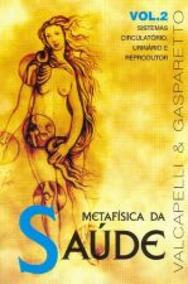 Metafisica Da Saude - V. 2 - Sistemas Circulatorio