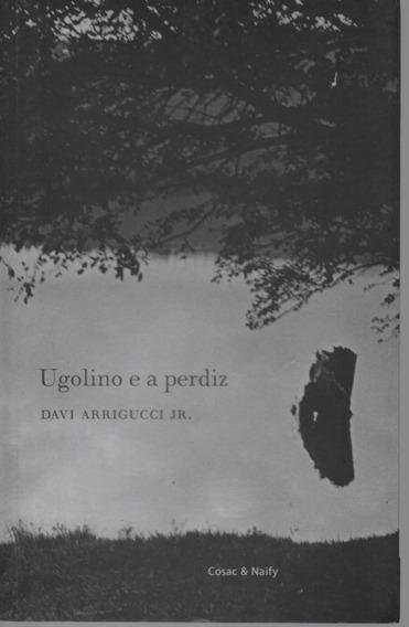 A129 - Ugolino E A Perdiz - Cosacnaify - Davi Arrigucci Jr.