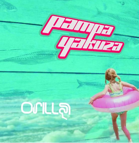 Pampa Yakuza - Orilla (cd)