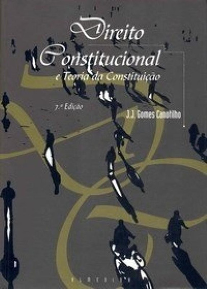 Direito Constitucional E Teoria Da Constituicao - Almedina