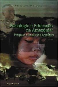 Psicologia E Educacao Na Amazonia - Pesq Marilene Proenca