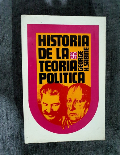Historia De La Teoría Política, George H. Sabine. Fce.