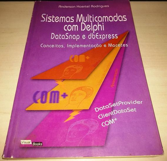Sistemas Multicamadas Com Delphi - Datasnap / Frete Grátis