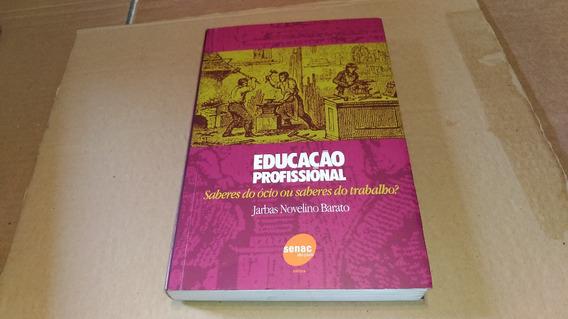 2737 Livro Educação Profissional Saberes Jarbas Novelino Sen