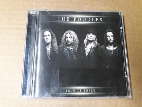 The Poodles - Tour De Force (cd)