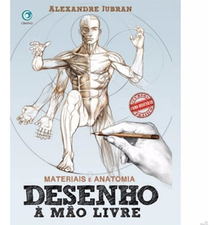 Livro Desenho Mão Livre Alexandre Jubran Materiais Anatomia