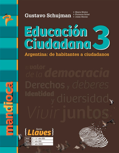 Educación Ciudadana 3 Llaves Gustavo Schujman - Ed. Mandioca