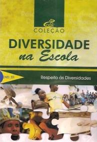 Coleção De Livro E 4 Dvds Diversidade Na Escola
