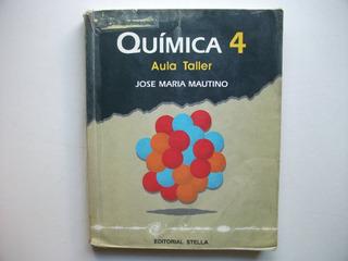 Química 4 - José M. Mautino - Aula Taller - Leer Descripción