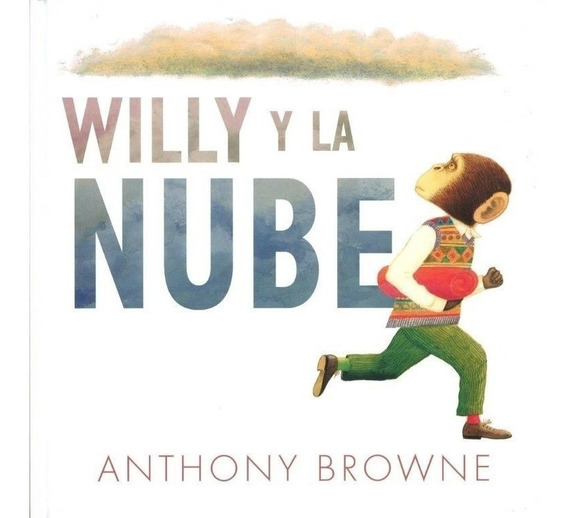 Libro Willy Y La Nube - Browne Anthony