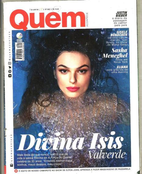 Revista Quem 862/17 - Isis/justin/marquezine/gisele/juliana