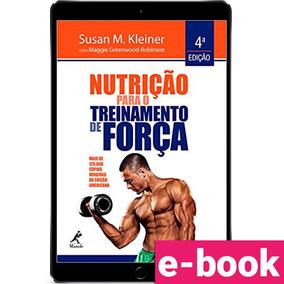 Livro - Nutrição Para O Treinamento De Força + Brindes