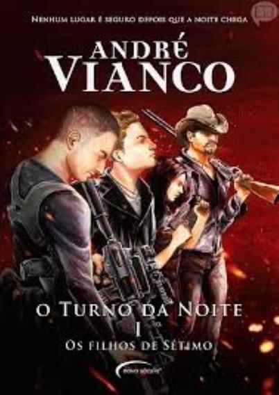 André Vianco - O Turno Da Noite - 1 - Os Filhos De Sétimo