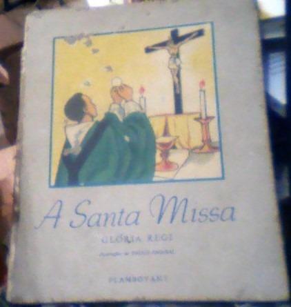 A Santa Missa Glória Regi Com Ilustrações De Paulo Amaral