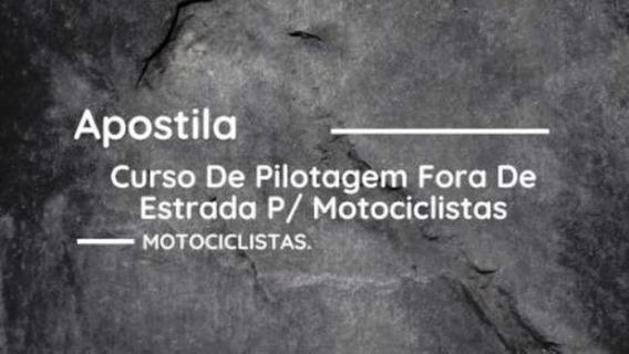 Apostila Curso De Pilotagem Fora De Estrada P/ Motociclistas
