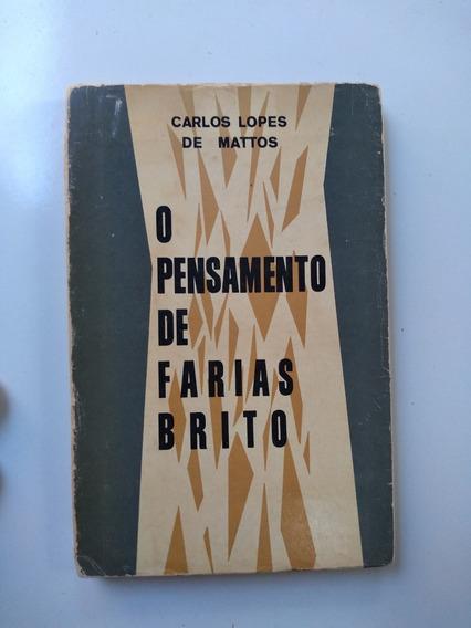 Livro O Pensamento De Farias Brito - Carlos Lopes De Mattos