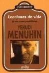 Lecciones De Vida - Menuhin, Yehudi