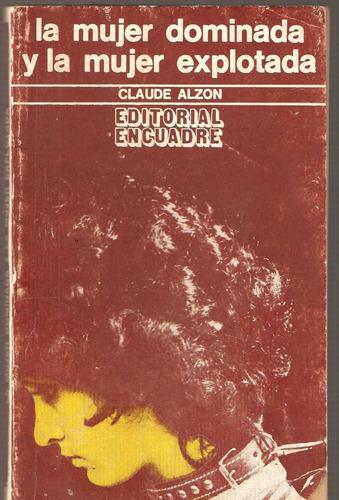 La Mujer Dominada Y La Mujer Explotada Claude Alzon