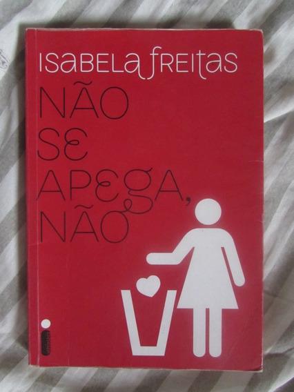 Livro: Não Se Apegue Não - Isabela Freitas