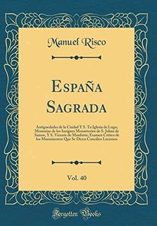 Libro : España Sagrada, Vol. 40 Antiguedades De La Ciudad Y