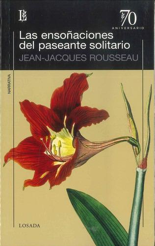 Las Ensoñaciones Del Paseante Solitario - Rousseau - Losada