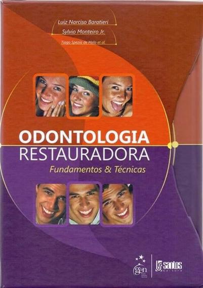 Odontologia Restauradora - Fundamentos E Tecnicas