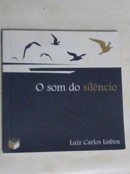 Livro: O Som Do Silêncio - Luiz Carlos Lisboa